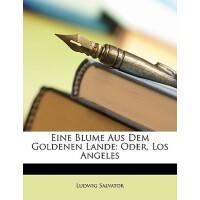 【预订】Eine Blume Aus Dem Goldenen Lande: Oder, Los Angeles