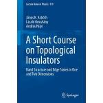 【预订】A Short Course on Topological Insulators: Band Structur