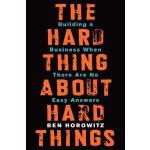 【预订】The Hard Thing About Hard Things Building a Business Wh