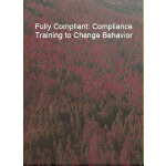 预订 Fully Compliant: Compliance Training to Change Behavior