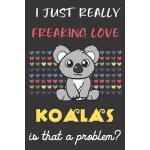 预订 I Just Really Freaking Love Koalas. Is That A Problem?: