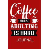 预订 Coffee Because Adulting Is Hard: Coffee Notebook Lined P