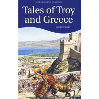Tales of Troy and Greece 特洛伊与希腊传说(Wordsworth Classics) 9781
