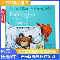 99选5 Paddington Goes to Hospital 帕丁顿熊去医院 英文原版绘本 平装