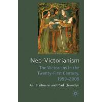 预订 Neo-Victorianism: The Victorians in the Twenty-First Cen