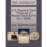 【预订】U.S. Supreme Court Transcript of Record Texas & P R Co