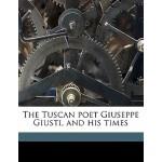 预订 The Tuscan Poet Giuseppe Giusti, and His Times [ISBN:978