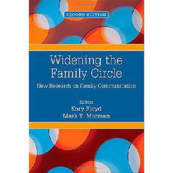 【预订】Widening the Family Circle: New Research on Family Communication 美国库房发货,通常付款后3-5周到货!