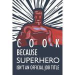 预订 Cook Because Superhero Isn't an Official Job Title: Note
