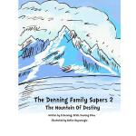 【预订】The Denning Family Supers 2: The Mountain of Destiny