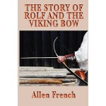 预订 The Story of Rolf and the Viking Bow [ISBN:9781604595222