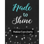 预订 Makeup Face Charts: Made To Shine - Make Up Charts for F