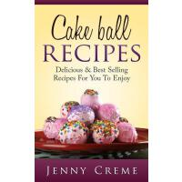 预订 Cake Ball Recipes: Delicious & Best Selling Recipes For