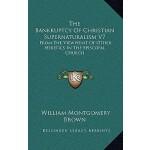 预订 The Bankruptcy of Christian Supernaturalism V7: From the