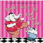 预订 Daddy Does the Cha Cha Cha! [ISBN:9781921541162]