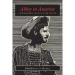 预订 Abbey in America: A Philosopher's Legacy in a New Centur