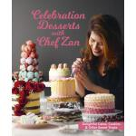 预订 Celebration Desserts with Chef Zan: Delightful Cakes, Co