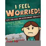 【预订】I Feel Worried! Tips for Kids on Overcoming Anxiety