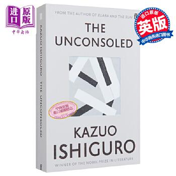 【中商原版】石黑一雄 无可慰藉 英文原版 The Unconsoled 2017年诺贝尔文学奖获得者