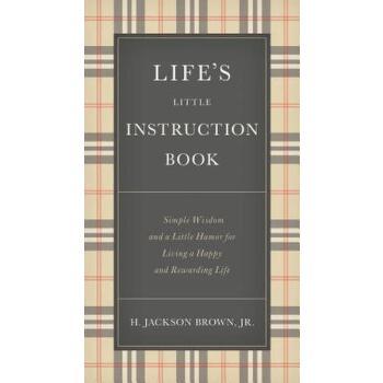 【预订】Life's Little Instruction Book: Simple Wisdom and a Little Humor for Living a Happy and Rewarding Life 预订商品,需要1-3个月发货,非质量问题不接受退换货。