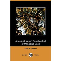 预订 A Manual; Or, an Easy Method of Managing Bees (Dodo Pres
