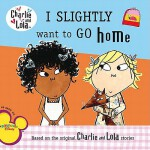 预订 Charlie & Lola I Slightly Want to Go Home [ISBN:97804484