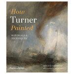 How Turner Painted: Materials & Techniques,特纳如何绘画:材料与技术