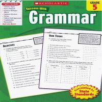 Scholastic Success with Grammar: Grade 5 学乐必赢阅读:5年级语法 ISBN9