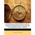 【预订】Choosing an Occupation: A List of Books and References