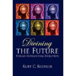 【预订】Divining the Future: Human Intellectual Evolution