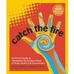 预订 Catch the Fire: An Art-Full Guide to Unleashing the Crea