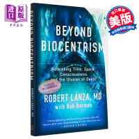 【中商原版】超越生物中心主义 英文原版 Beyond Biocentrism Robert Lanza , With Bob Berman BENBELLA BOOKS