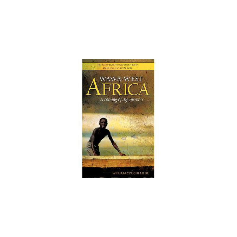 【预订】Wawa-West Africa: A Coming of Age Memoir 美国库房发货,通常付款后3-5周到货!
