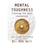 【预订】Mental Toughness Training for Golf: Start Strong Finish