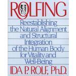 【预订】Rolfing: Reestablishing the Natural Alignment and Struc