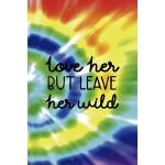 预订 Love Her But Leave Her Wild: Notebook Journal Compositio