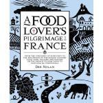预订 A Food Lover's Pilgrimage to France: From the Vineyards