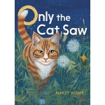 预订 Only the Cat Saw [ISBN:9781481466929]