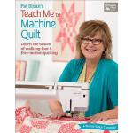 预订 Pat Sloan's Teach Me to Machine Quilt: Learn the Basics