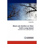 预订 Black Oak Decline on New York's Long Island[ISBN:9783844