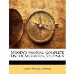 【预订】Moody's Manual: Complete List of Securities, Volume 6