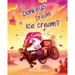 预订 Do Donkeys Dream Of Ice Cream? [ISBN:9780993277023]