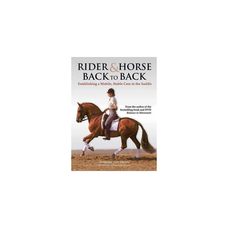 预订 Rider & Horse Back to Back: Establishing a Mobile, Stable Core in the Sa [ISBN:9781570764653] 美国发货无法退货 约五到八周到货