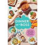 预订 Dinner Like a Boss: Quick, Easy and Healthy Meals for Bu