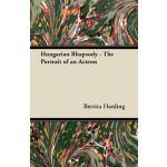 预订 Hungarian Rhapsody - The Portrait of an Actress [ISBN:97