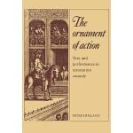 预订 The Ornament of Action: Text and Performance in Restorat