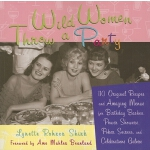 预订 Wild Women Throw a Party: 110 Original Recipes and Amazi