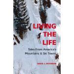 【预订】Living the Life: Tales from America's Mountains & Ski T