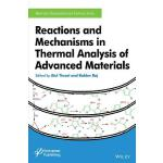 预订 Reactions and Mechanisms in Thermal Analysis of Advanced