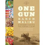 预订 One Gun Ranch, Malibu: Biodynamic Recipes for Vibrant Li